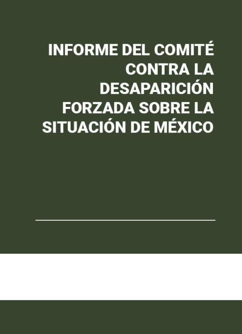Informe del Comité contra la Desaparición Forzada sobre la situación de México