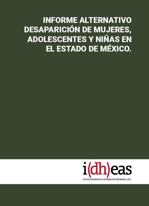 Informe alternativo Desaparición de mujeres, adolescentes y niñas en el Estado de México