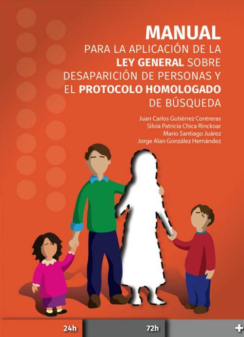 Manual para la Aplicación de la Ley General sobre desaparición de personas y el Protocolo homologado de búsqueda