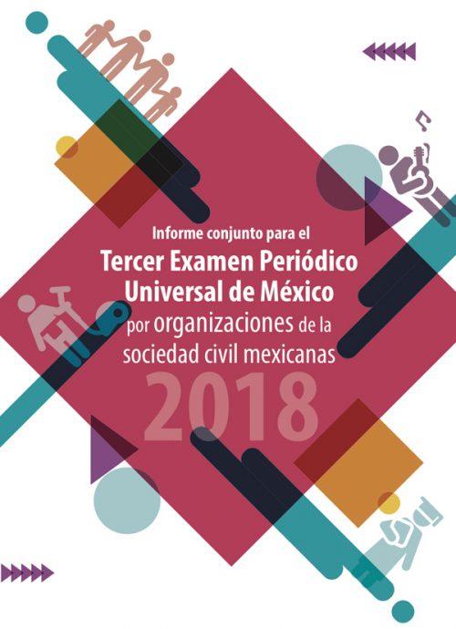 Informe conjunto para el Tercer Examen Periódico Universal de México