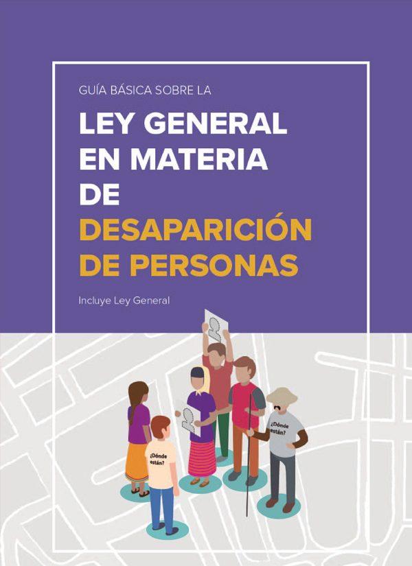Guía básica sobre la Ley General en Materia de Desaparición de Personas
