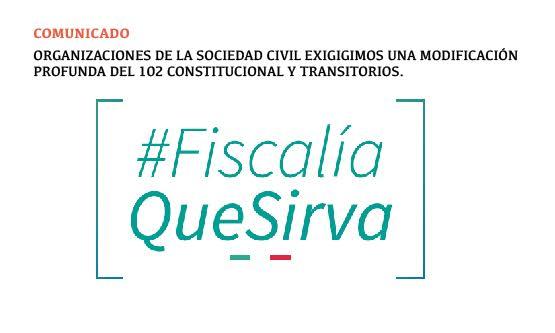Organizaciones de la sociedad civil exigen una modificación profunda del 102 constitucional y transitorios