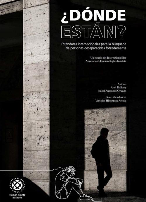 ¿Dónde Están? Estándares internacionales para la búsqueda de personas desaparecidas forzadamente