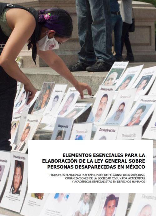 Elementos esenciales para la elaboración de la Ley General Sobre Personas Desaparecidas en México