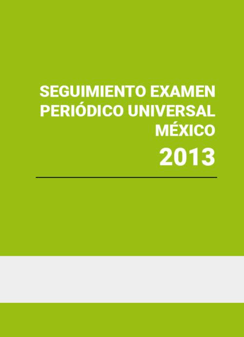 Seguimiento del Examen Periódico Universal, México 2013