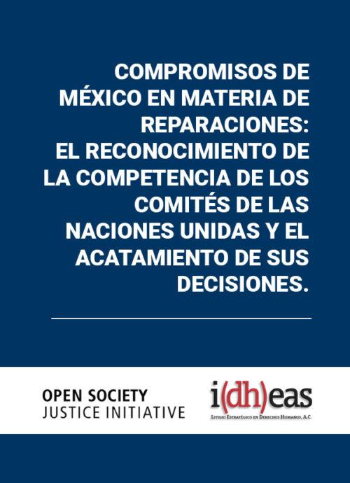 Compromisos de México en materia de reparaciones:  El reconocimiento de la competencia de los Comités de las Naciones Unidas y el acatamiento de sus decisiones.