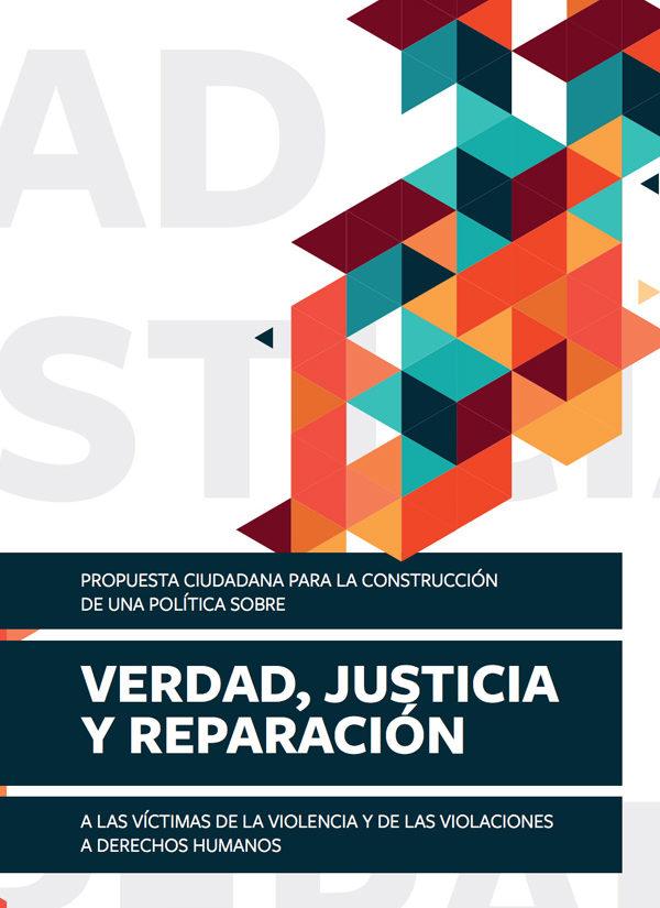 Propuesta ciudadana para la construcción de una política sobre verdad, justicia y reparación