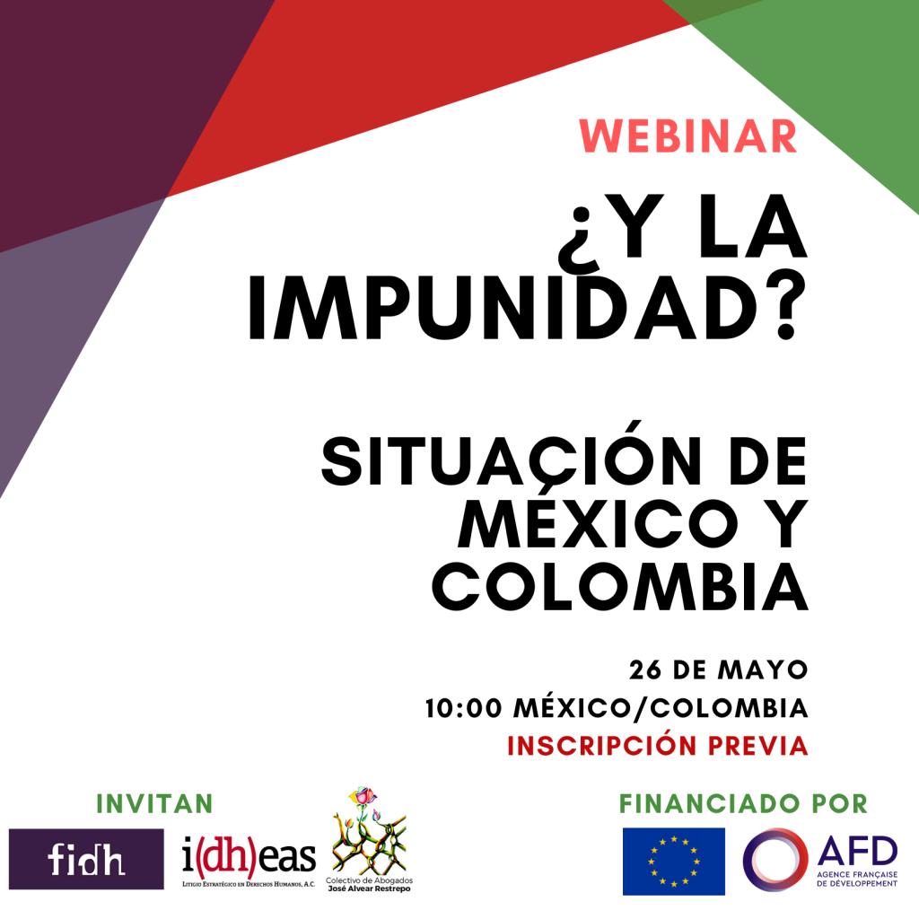 WEBINAR: ¿Y LA IMPUNIDAD? SITUACIÓN DE MÉXICO Y COLOMBIA