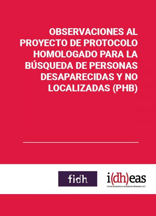 Observaciones al Proyecto de Protocolo Homologado para la Búsqueda de Personas Desaparecidas y no Localizadas (PHB)