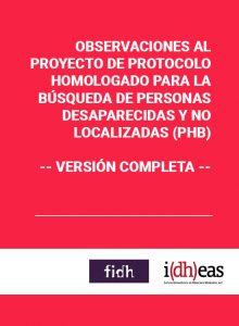 Observaciones al Proyecto de Protocolo Homologado para la Búsqueda de Personas Desaparecidas y no Localizadas (PHB) - Versión completa