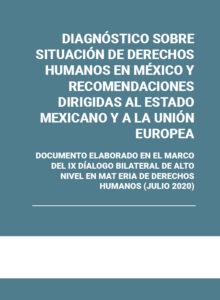 Diagnóstico sobre situación de Derechos Humanos en México y recomendaciones dirigidas al Estado Mexicano y a la Unión Europea