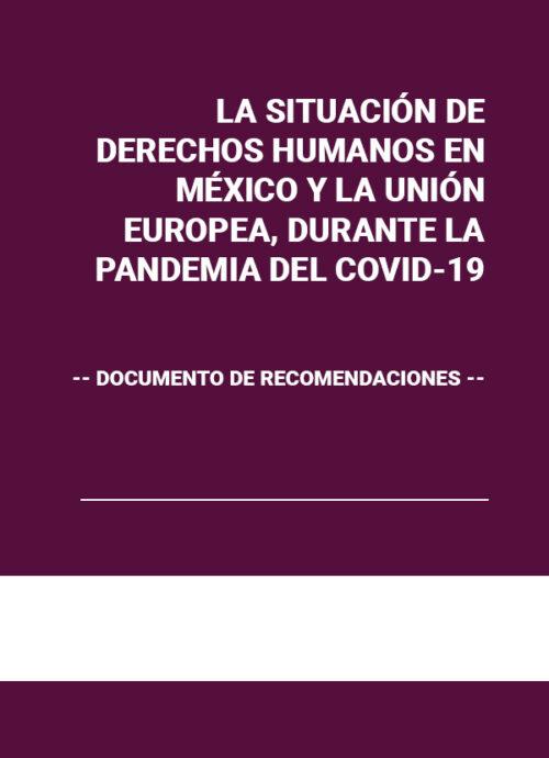 La situación de derechos humanos en México y la Unión Europea, durante la pandemia del COVID-19