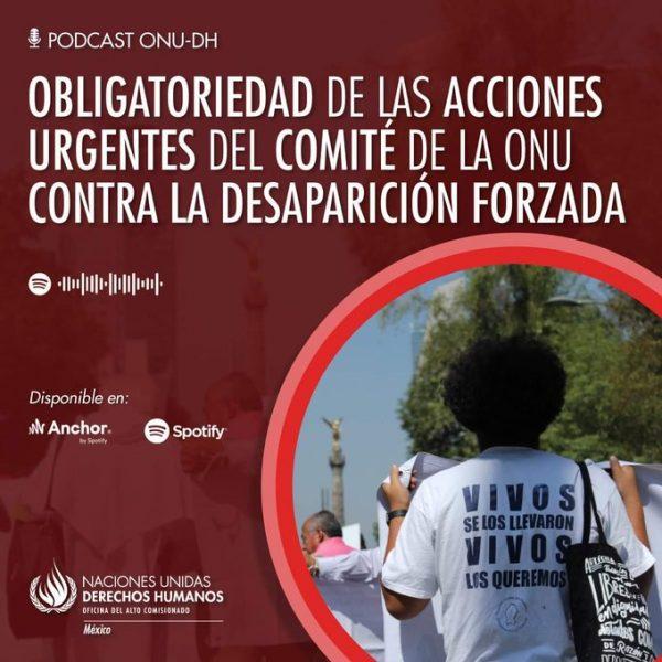 Escucha el podcast de la ONU-DH sobre las Acciones Urgentes y la decisión de la SCJN que reconoce su carácter obligatorio