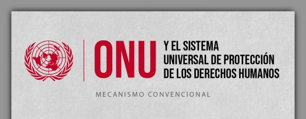 México ante el Sistema Universal de Protección de los Derechos Humanos